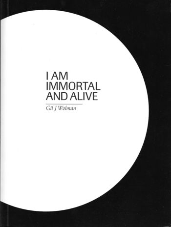 0005. Catalogue Gil J Wolman, I am Immortal and Alive, Macba, Barcelone